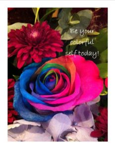 rose - be your colorful self today